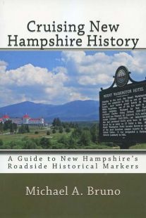 Cruising New Hampshire History: A Guide to New Hampshire Roadside Historical Markers