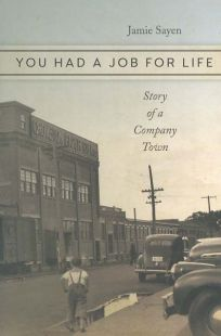 You Had a Job for Life: Story of a Company Town