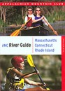 AMC River Guide: Massachusetts, Connecticut & Rhode Island