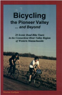 Bicycling the Pioneer Valley...and Beyond