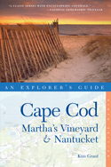 Cape Cod, Martha's Vineyard & Nantucket: An Explorer's Guide