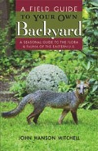 A Field Guide to Your Own Backyard