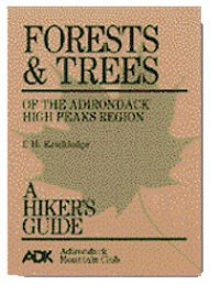 Forests and Trees of the Adirondack High Peaks Region: A Hiker's Guide,