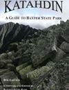 Katahdin: A Guide to Baxter State Park