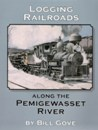 Logging Railroads Along the Pemigewasset River