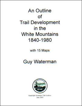 An Outline of Trail Development in the White Mountains: 1840-1980